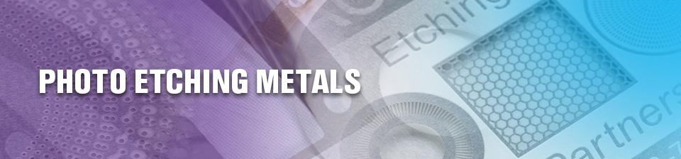 Photo Etching Metals